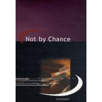 Not By Chance  A History of the International Cooperative and Mutual Insurance Federation by Jim Kennedy