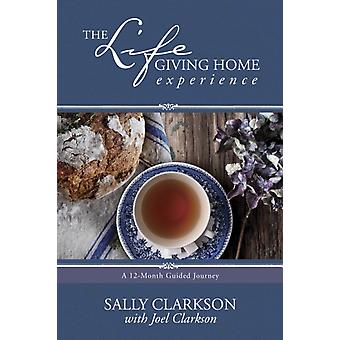 The Lifegiving Home Experience by Clarkson & Sally