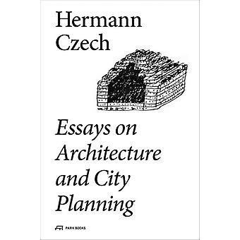 Essays on Architecture and City Planning by Hermann Czech