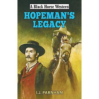 Hopemans Legacy by Ian J Parnham