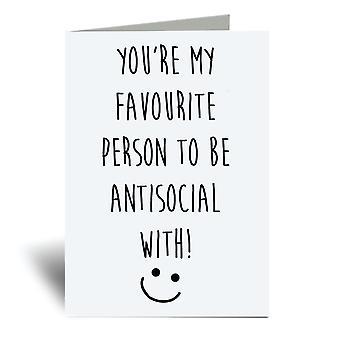 Sie're meine Lieblingsperson mit Anti-Social mit A6 Grußkarte zu sein