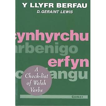 Y Llyfr Berfau - A Check-list of Welsh Verbs - Welsh-English by D. Gera