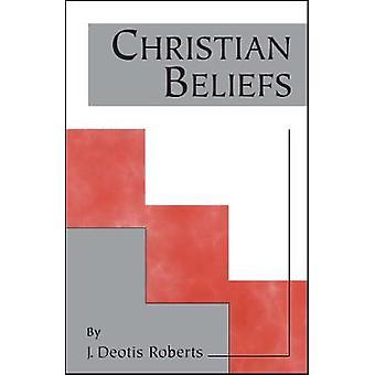 Christian Beliefs by Roberts & J. Deotis