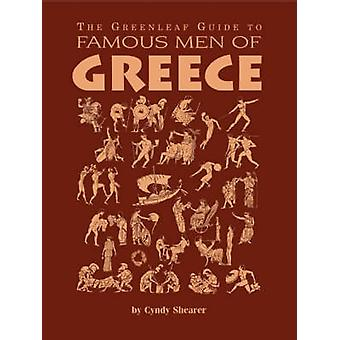 The Greenleaf Guide to Famous Men of Greece by Shearer & Cyndy