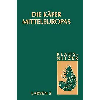 Die Kfer Mitteleuropas Bd. L5 Polyphaga 4 by Klausnitzer & Bernhard
