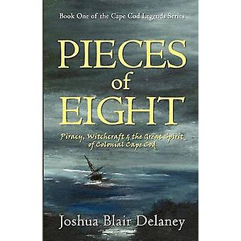 Pieces of Eight by Delaney & Joshua Blair