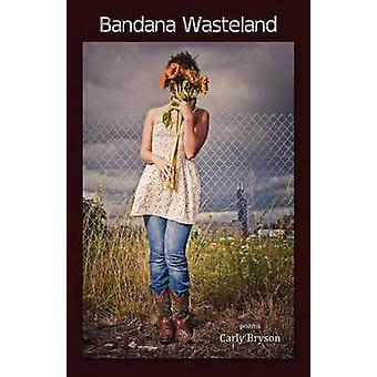 Bandana Wasteland by Bryson & Carly