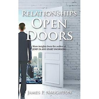 Relationships Open Doors by Naughton & James P