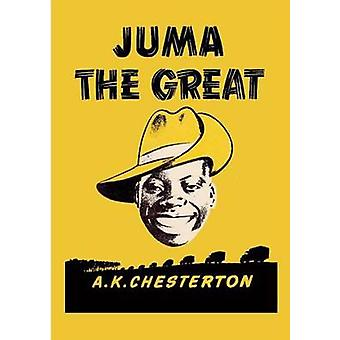 Juma The Great by Chesterton & A.K.