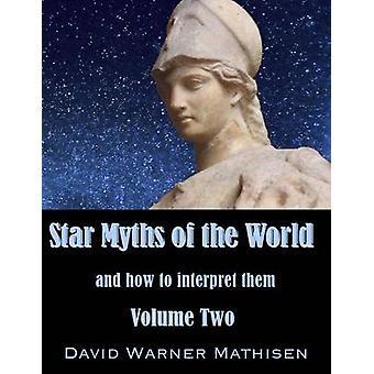 Star Myths of the World Volume Two by Mathisen & David Warner