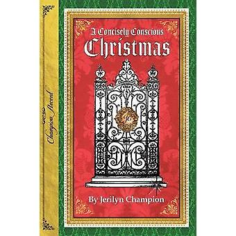 A Concisely Conscious Christmas by Champion & Jerilyn