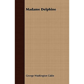 Madame Delphine by Cable & George Washington
