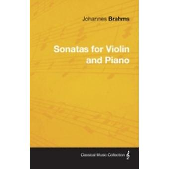 Johannes Brahms  Sonatas for Violin and Piano by Brahms & Johannes