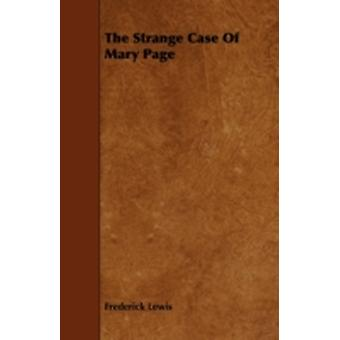 The Strange Case Of Mary Page by Lewis & Frederick