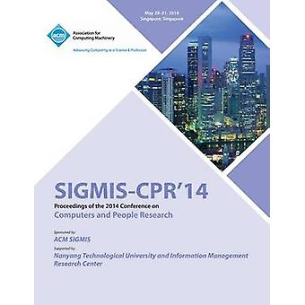 Sigmis CPR 14 2014 Computers and People Research Conference by Sigmis Pads 14 Conference Committee