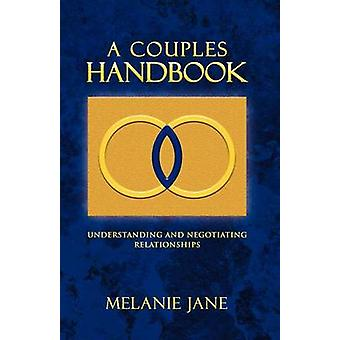 A Couples Handbook Understanding and Negotiating Relationships by Jane & Melanie