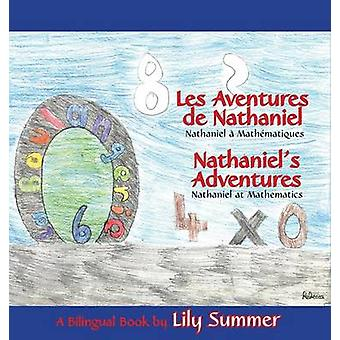 LES AVENTURES DE NATHANIEL Nathaniel  Mathmatiques  NATHANIELS ADVENTURES Nathaniel at Mathematics  A Bilingual Book by Summers & Lily