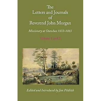 Letters and Journals of Reverend John Morgan Missionary at Otawhao 18331865 Complete in 2 Volumes by Pilditch & Jan