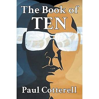 The Book of Ten by Cotterell & Paul