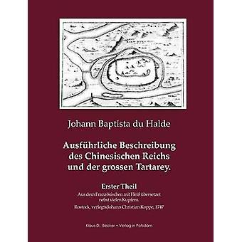 Ausfhrliche Beschreibung des Chinesischen Reichs und der groen Tatarey by du Halde & Johann Baptiste