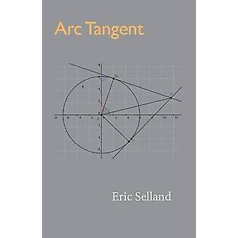 Arc Tangent by Selland & Eric