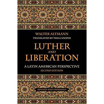 Luther and Liberation A Latin American Perspective Second Edition by Altmann & Walter