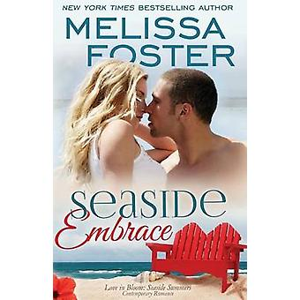 Seaside Embrace Love in Bloom Seaside Summers Book 6 Hunter Lacroux by Foster & Melissa