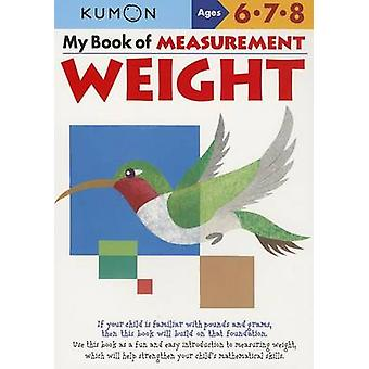 My Book of Measurement Weight by Compiled by Kumon Publishing