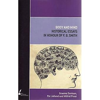 Body and Mind - Essais historiques en l'honneur de F. B. Smith par Graeme D