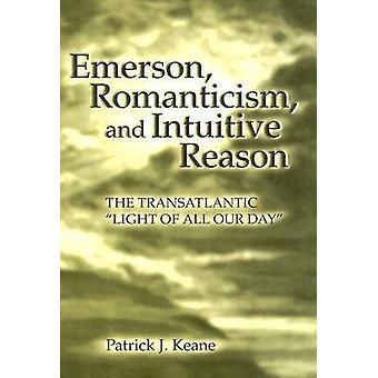 Emerson - Romanticism - and Intuitive Reason - The Transatlantic  -Ligh