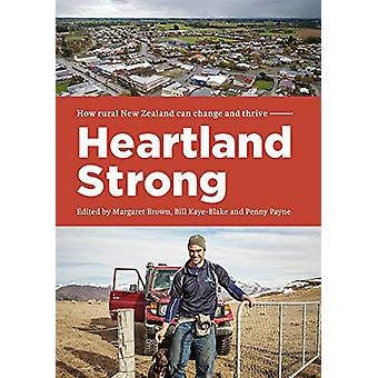 Heartland Strong - How rural New Zealand can change and thrive by Marg