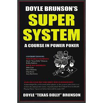Doyle Brunson's Super System - A Course in Power Poker! (3rd) by Doyle