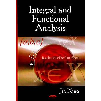Integral and Functional Analysis by Jie Xiao - 9781600217845 Book