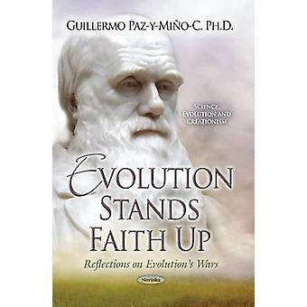 Evolution Stands Faith Up - Reflections on Evolutions Wars by Guillerm