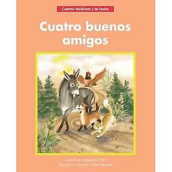 Cuatro buenos amigos by Margaret Hillert - 9781684042340 Book