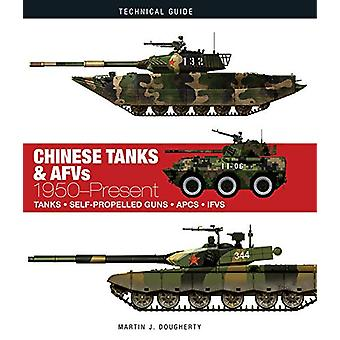 Chinese Tanks & AFVs - 1950-Present by Martin J Dougherty - 978178