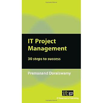 IT Project Management - 30 Steps to Success by Premanand Doraiswamy -