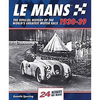 Le Mans - The Official History of the World's Greatest Motor Race by Q