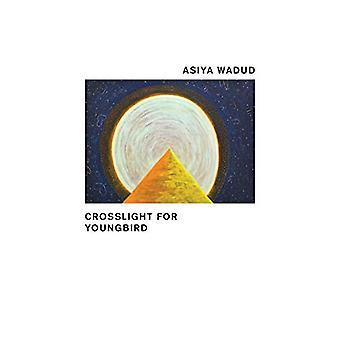Crosslight for Youngbird by Asiya Wadud - 9781937658878 Book