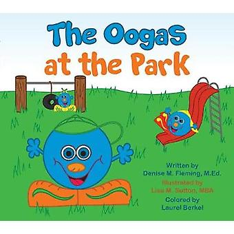 The Oogas in the Park by Denise M. Fleming - 9781948484152 Book