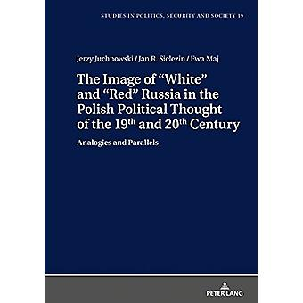"The Image of ""White"" and ""Red"" Russia in the Poli"