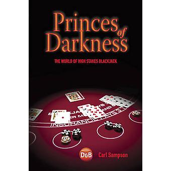 Princes of Darkness - The World of High Stakes Blackjack by Carl Samps