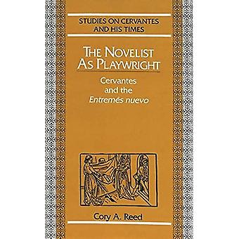 The Novelist as Playwright: Cervantes and the Entremes Nuevo (Studies on Cervantes and His Time)