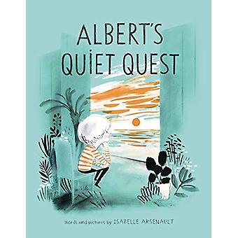 Albert's Quiet Quest by Isabelle Arsenault - 9781101917626 Book