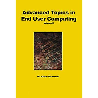 Advanced Topics in End User Computing - v. 2 by Mehdi Khosrow-Pour - M