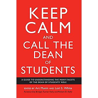 Keep Calm and Call the Dean of Students - A Guide to Understanding the
