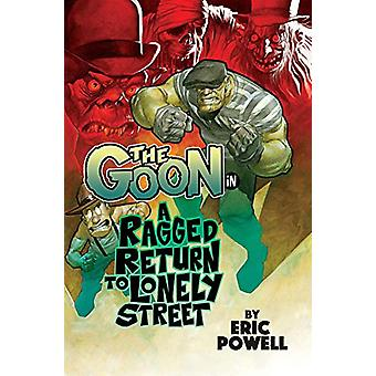 The Goon - A Ragged Return to Lonely Street - Volume 1 by Eric Powell -