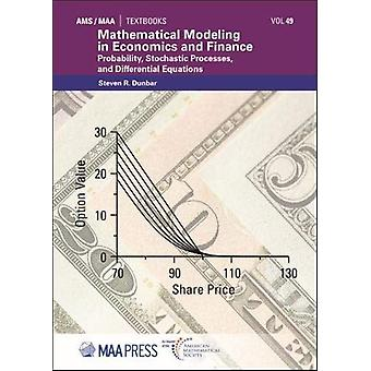 Mathematical Modeling in Economics and Finance - Probability - Stochas