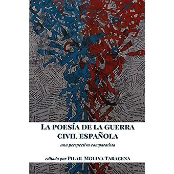 La Poesia de la Guerra Civil Espanola - Una Perspectiva Comparatista b
