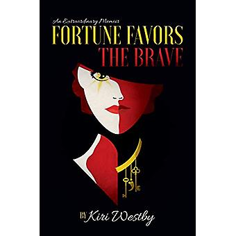 Fortune Favors The Brave - An Extraordinary Memoir by Kiri Westby - 97